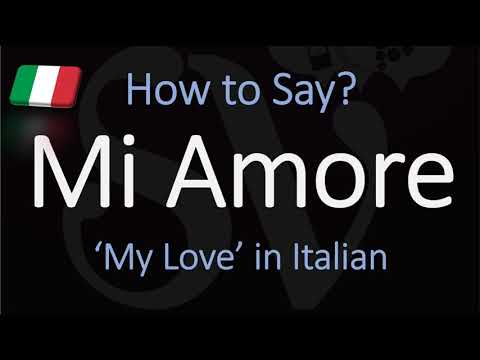 How To Pronounce Mi Amore? Say 'My Love' In Italian | Translation & Pronunciation