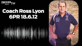 Fremantle Dockers coach, Ross Lyon on 6PR 18.6.12