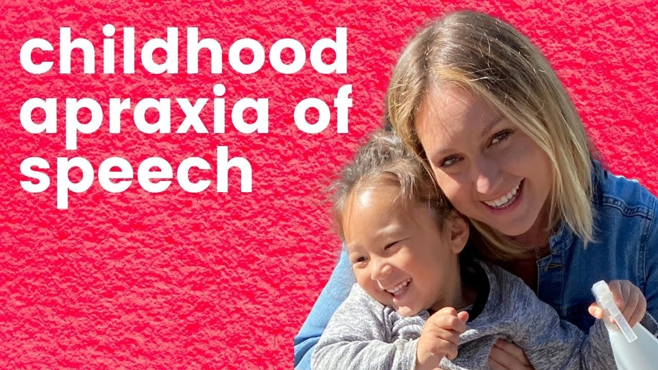 What is Childhood Apraxia of Speech? 2021