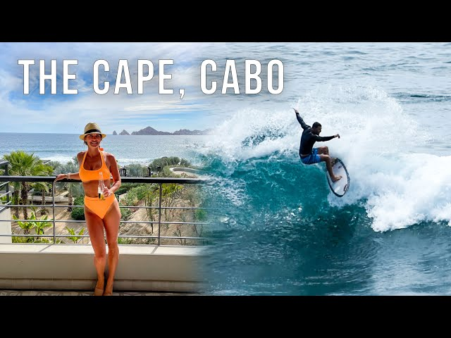 The Cape Hotel in Cabo San Lucas - Ditching the Van for Two Nights - Ep 44