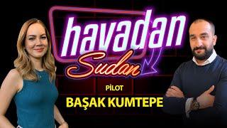 """Gambar cover Kadın Pilot Röportaj """"Başak Kumtepe"""" / Havadan Sudan"""
