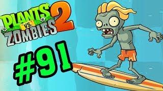 ✔️RA BIỂN LƯỚT VÁN NÀO - Plants Vs Zombies 2 Tập 91 - Hoa Quả Nổi Giận 2 Android, Ios
