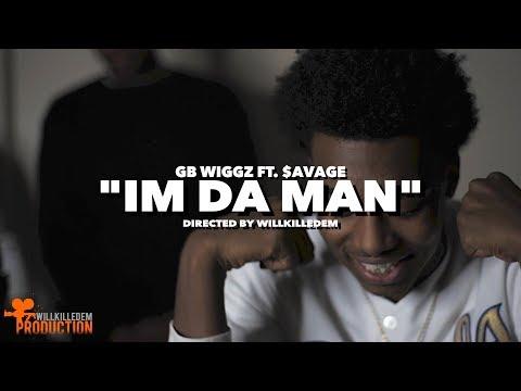 """GB Wiggz - """"Im Da Man"""" ft.  $avage (Official Video) Shot By @WillKilledEm"""