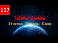 Techno, Trance, Rave - Best of - 1990 -2000 - Set 157 Bpm - Classic