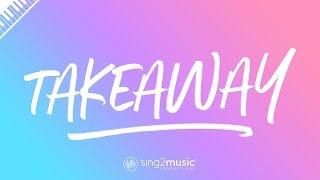 Takeaway (Piano Karaoke) The Chainsmokers, ILLENIUM & Lennon Stella