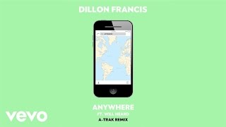 Dillon Francis - Anywhere (A-Trak Remix Audio) ft. Will Heard