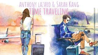 Anthony Lazaro & Sarah Kang - Time Traveling (Official Video)