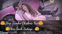 Itna tumhe chahana hai machine movie whatsup status - Free