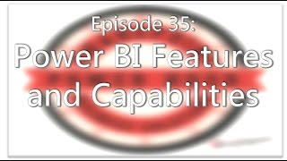 SharePoint Power Hour Episode 35: Power BI Features and Capabilities