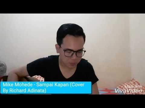 Mike Mohede - Sampai Kapan (Cover By Richard Adinata)