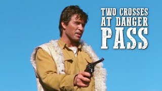 Two Crosses at Danger Pass   WESTERN Movie Full Length   English   Cowboy Film