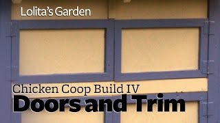Chicken Coop Build | Part Iv