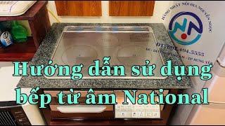 Hướng dẫn sử dụng bếp từ âm National KZSHS32A Nội địa nhật _ Ngọc Japan 0974945555
