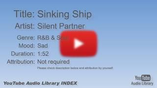 Sinking Ship   Silent Partner   R&B & Soul   Sad   YouTube Audio Library   BGM