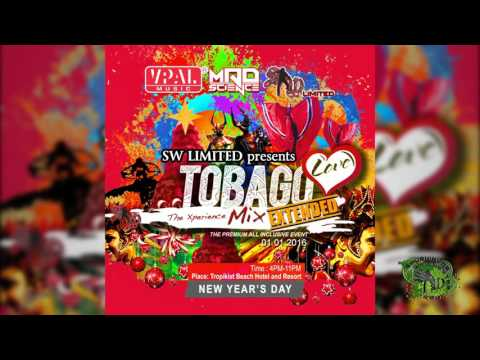 SW Limited & Mad Science Presents Tobago Love The Xperience (Extended Mix)