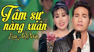 Tâm Sự Nàng Xuân - Lưu Ánh Loan Ft Huỳnh Trường Thịnh   MV OFFICIAL