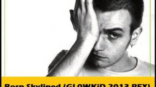 Underworld VS The Prodigy - Born Skylined (GL0WKiD 2013 Refix)