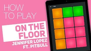 How to play: ON THE FLOOR (Jennifer Lopez ft. Pitbull) - SUPER PADS - Pista Kit