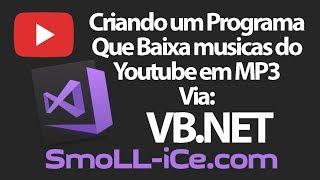 [VB.NET] Criando um Programa Que baixa musicas do Youtube em MP3