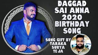 Daggad Sai Anna New Birthday Song 2020 Mix By Dj Shabbir Gifted by Taraka Surya Teja
