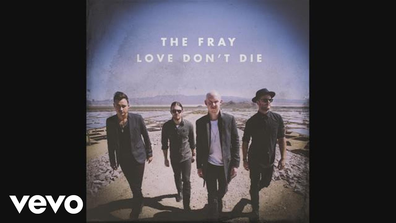 The Fray - Love Don't Die (Audio)