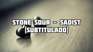 Stone Sour - Sadist (Subtitulado en español)