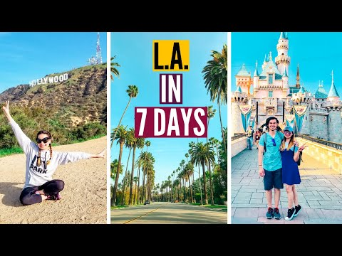 THINGS TO DO IN LA IN A WEEK: 7 Day Travel Guide Los Angeles