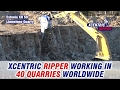 Resume of XCENTRIC RIPPERS working in 40 Quarries World Wide