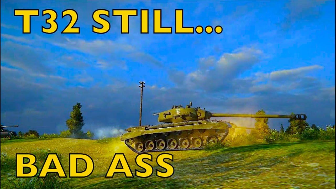 WOT - T32 Still Bad Ass | World of Tanks