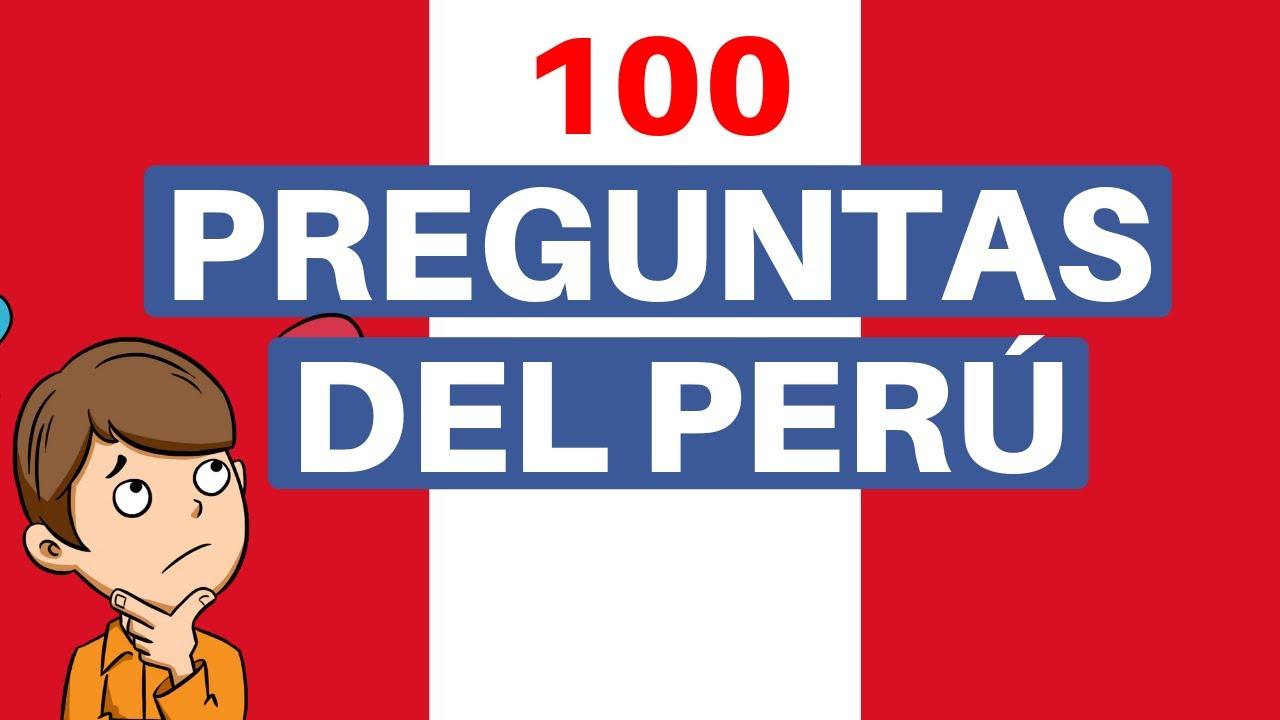 100 Preguntas De Cultura General Del Peru Test