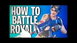 HOW TO PLAY FORTNITE (THE BEST WAY) !!! **KEYS TO WIN EVERY TIME**