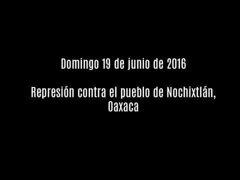 Represión en Nochixtlán, Oaxaca - 19/junio/2016