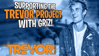Supporting the trevor project with griz!