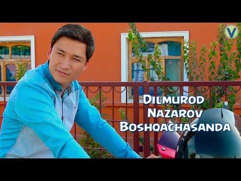 Dilmurod Nazarov - Boshqachasanda | Дилмурод Назаров - Бошкачасанда (UZBEK KLIP) 2016