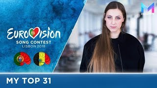 Eurovision 2018 - MY TOP 31 (so far) | & comments