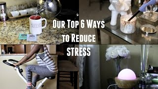 Our Top 6 Ways to Reduce Stress