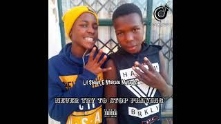 Never_try_to_stop_praying(Lil Shoun S.T and Ntokozo Mulaudzi) official audio