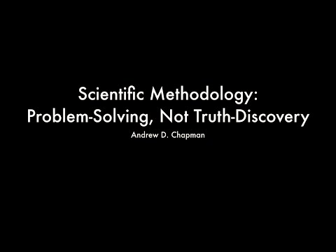 Scientific Methodology: Problem-Solving, Not Truth-Discovery