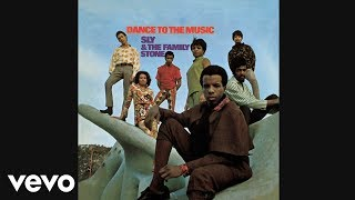 Sly \u0026 The Family Stone - Dance To The Music (Audio)