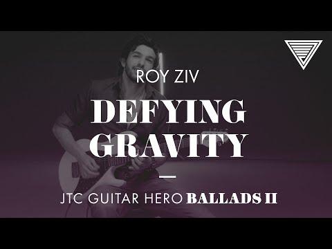 Roy Ziv - Defying Gravity (JTC Guitar Hero Ballads 2)
