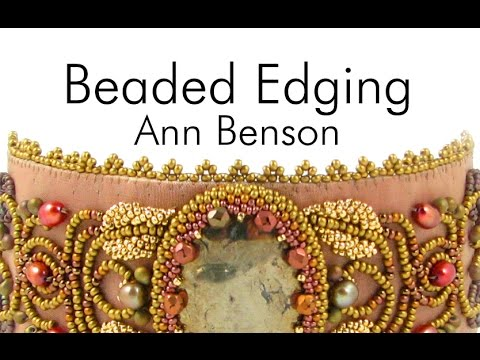 Beaded Edging For Bead Embroidery By Ann Benson Youtube