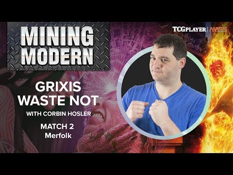 [MTG] Mining Modern - Grixis Waste Not | Match 2 VS Merfolk