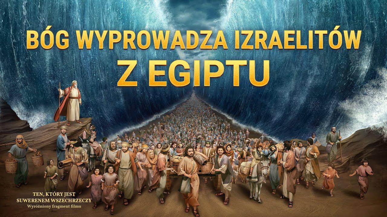 """Chrześcijański film dokumentalny   """"Ten, który jest Suwerenem Wszechrzeczy""""   fragment   Bóg wyprowadza Izraelitów z Egiptu"""