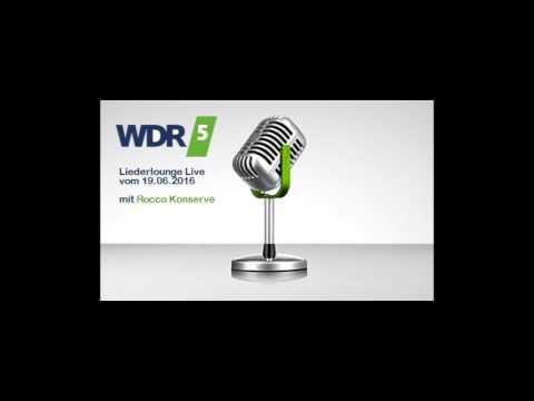 WDR 5 Liederlounge Live mit Rocco Konserve (19.06.2016)