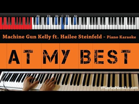 Machine Gun Kelly - At My Best ft Hailee Steinfeld - HIGHER Key (Piano Karaoke / Sing Along)