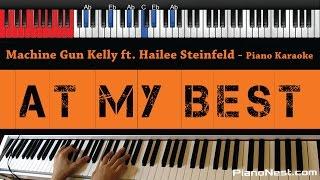 Machine Gun Kelly - At My Best ft Hailee Steinfeld - HIGHER Key (Piano Karaoke / Sing Along)