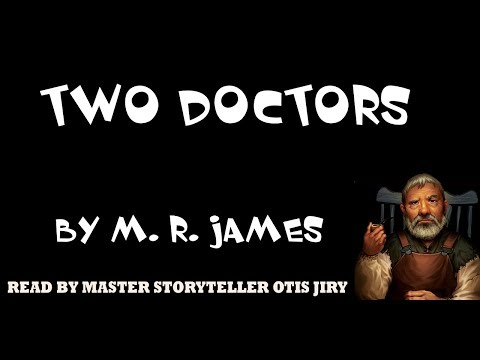 """TWO DOCTORS"" by M.R. JAMES 