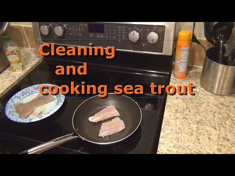 Cleaning and cooking sea trout