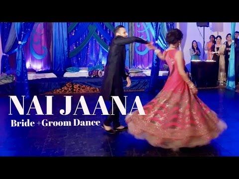 """""""Nai Jaana"""" ll Bollywood Wedding Dance Performance ll Naina Batra Choreography"""