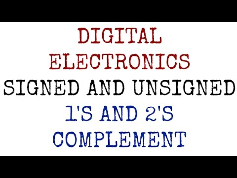 Digital Electronics | Lecture-7 | Signed and Unsigned Binary Numbers |1's and 2's Complement
